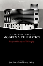 The architecture of modern mathematics essays in history and philosophy
