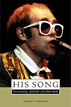 His song : the musical journey of Elton John