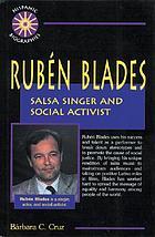 Rubén Blades : salsa singer and social activist