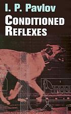 Conditioned reflexes; an investigation of the physiological activity of the cerebral cortex