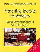 Matching books to readers : using leveled books in guided reading, K-3