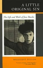 A little original sin : the life and work of Jane Bowles