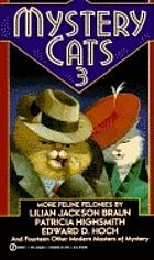 Mystery cats III : more feline felonies