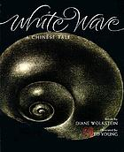 White wave : a Chinese tale