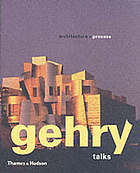 Gehry talks : architecture and process