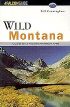 Wild Montana : a guide to 55 roadless recreation areas