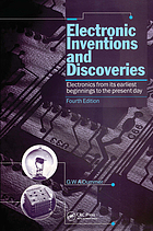 Electronic inventions and discoveries : electronics from its earliest beginnings to the present day