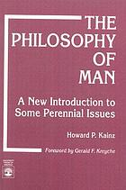 The philosophy of man : a new introduction to some perennial issues