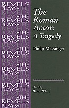 The Roman actor : a tragedy