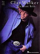 Clay Walker greatest hits : piano, vocal, guitar
