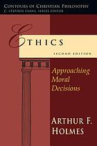 Ethics : approaching moral decisions