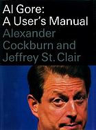 Al Gore : a user's manual