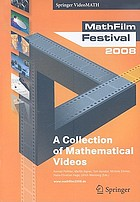 MathFilm Festival 2008 a collection of mathematical videos