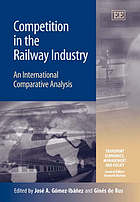 Competition in the railway industry : an international comparative analysis