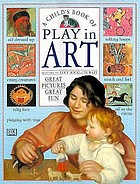 A child's book of play in art : great pictures, great fun