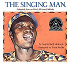 The singing man : adapted from a West African folktale