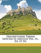 Descriptiones Terrae Sanctae ex saeculo VIII. IX. XII. et XV. S. Willibaldus