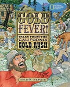 Gold fever! : tales from the California gold rush
