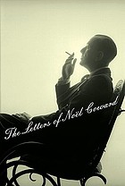 The letters of Noël Coward