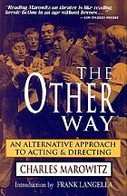 The other way : an alternative approach to acting and directing
