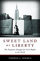 Sweet land of liberty : the forgotten struggle for civil rights in the North