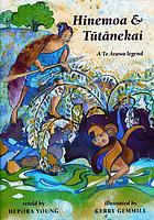 Hinemoa & Tūtānekai : a Te Arawa legend