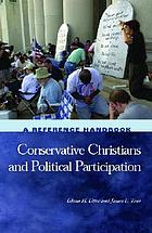 Conservative Christians and political participation : a reference handbook