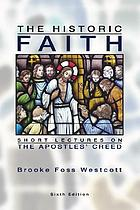 The historic faith : short lectures on the Apostles' creed