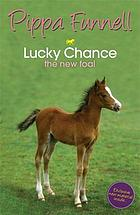 Lucky chance : the new foal