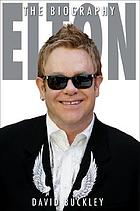Elton : the biography