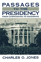 Passages to the presidency : from campaigning to governing