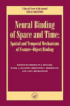Neural binding of space and time : spatial and temporal mechanisms of feature-object binding