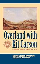 Overland with Kit Carson; a narrative of the old Spanish trail in '48