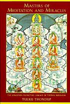 Masters of meditation and miracles : the Longchen Nyingthig lineage of Tibetan Buddhism