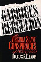 Gabriel's rebellion : the Virginia slave conspiracies of 1800 and 1802