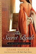 The secret bride : in the court of Henry VIII
