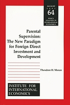 Parental supervision : the new paradigm for foreign direct investment and development
