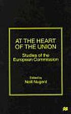 At the heart of the Union : studies of the European Commission