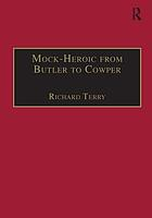 Mock-heroic from Butler to Cowper : an English genre and discourse