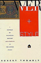 Power and style : a critique of twentieth-century architecture in the United States