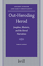 Out-heroding Herod Josephus, rhetoric, and the Herod narratives