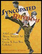 Syncopated rhythms : 20th-century African American art from the George and Joyce Wein collection