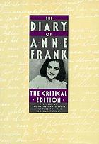 The diary of Anne Frank : the critical editionThe critical edition