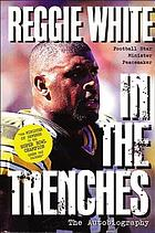 Reggie White in the trenches : the autobiography