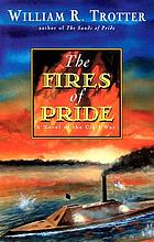 The fires of pride : a novel of the Civil War