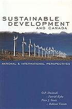 Sustainable development and Canada : national & international perspectives