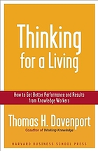 Thinking for a living : how to get better performance and results from knowledge workers