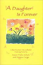 A daughter is forever : a Blue Mountain Arts Collection