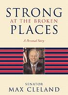 Strong at the broken places : a personal story