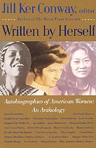 Written by herself : autobiographies of American women : an anthology